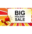Megaphone with BIG HOLIDAY SALE announcement Flat vector image vector image