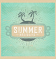 summer holidays on vintage background with clouds vector image