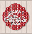 happy fathers day card with wooden background and vector image
