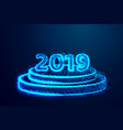 happy new year 2019 round podium pedestal or vector image