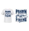 prawn fishing t-shirt print template vector image vector image