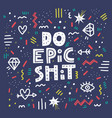 do epic shit lettering vector image vector image