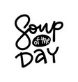 soup day bold sketch style cooking vector image