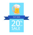 tasty beer 20 off sale on vector image