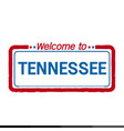 welcome to tennessee of us state design vector image