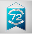 blue pennant with inscription seventy two years vector image vector image