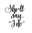 she ll say i do engagement hen party poster modern vector image
