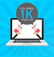 1000 followers thank you card with laptop vector image vector image