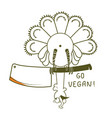 go vegan thanksgiving turkey bird sitting on an vector image vector image