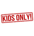 kids only grunge rubber stamp vector image vector image