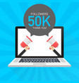 50000 followers thank you card with laptop vector image vector image