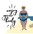 enjoy your body motivational vector image