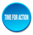 time for action blue round flat isolated push vector image vector image