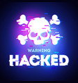 hacked glitch text warning about hacker attack vector image vector image