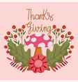 happy thanksgiving day mushroom flower berries vector image vector image