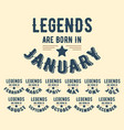 legends are born in various months - vintage vector image vector image