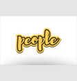 people yellow black hand written text postcard vector image vector image