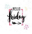 hello friday lettering quote hand drawn vector image vector image