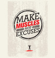 make muscles not excuses workout and fitness vector image vector image