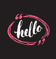hello lettering sign hand drawn greeting word vector image vector image