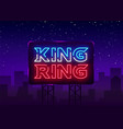 fight club neon sign king of the ring neon vector image