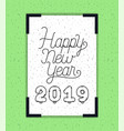 square frame with new year 2019 lettering vector image