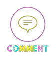 comment round button linear icon with chat cloud vector image vector image
