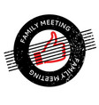 family meeting rubber stamp vector image vector image