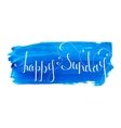 Handwritten inscription Happy Sunday vector image