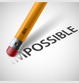 pencil erases the word impossible vector image