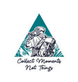 collect moments not things photographer vector image