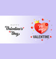 happy valentines day be my valentine with heart vector image