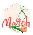 march 8 calligraphic handwritten vector image