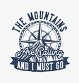 mountain hiking quote typography mountains vector image