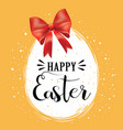 happy easter egg with a bow of easter vector image vector image