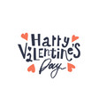 happy valentine s day hand lettering - simple vector image