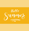 hello summer calligraphy lettering on trendy vector image vector image