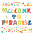 Welcome to paradise poster design Cute greeting vector image