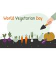 world vegetarian day banner man is harvesting in vector image vector image