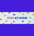 stay at home banner vector image