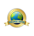 golden worldwide shipping badge isolated on white vector image