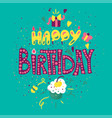 happy birthday hand drawn color lettering vector image vector image