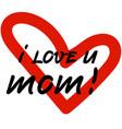 i love u mom sticker design black letters and red vector image vector image