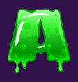 slime font type letter a latin alphabet green vector image vector image