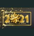 2021 happy new year background with golden vector image vector image