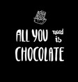 all you need is chocolate lettering for poster vector image vector image