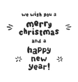 We wish you merry christmas and happy new year vector image
