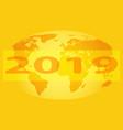 globe 2019 design vector image vector image