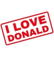 I Love Donald Rubber Stamp vector image vector image