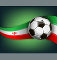 with soccer ball and flag of iran vector image